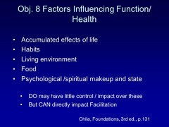 Identify some factors that influence health and function